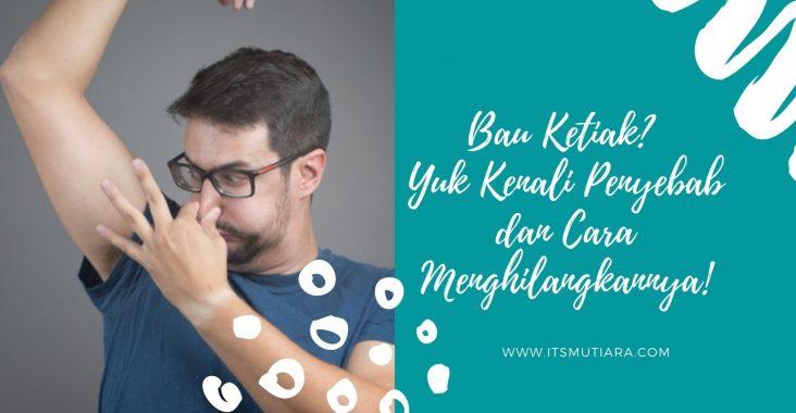 www.itsmutiara.com Penyebab Bau Ketiak